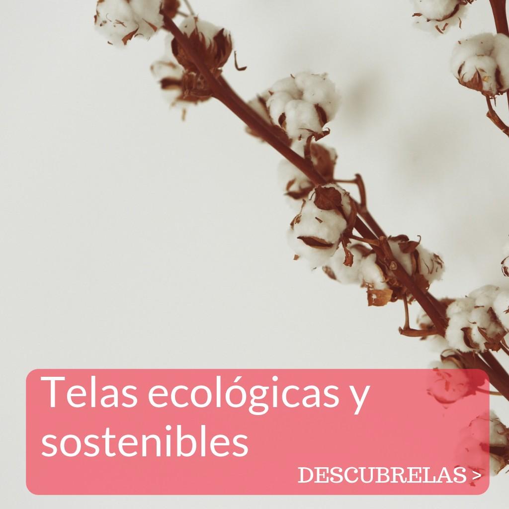 TELAS ECOLÓGICAS Y SOSTENIBLES